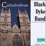 Cathedral Brass - Black Dyke Band; James Watson (piccolo); James Watson (trumpet); Johnora Hildebrand (piano); Kevin Crockford (soprano);...