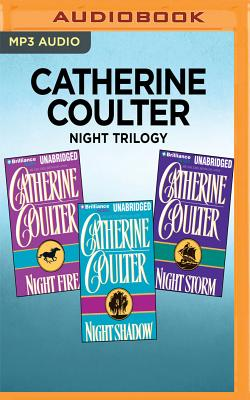Catherine Coulter Night Trilogy: Night Fire, Night Shadow, Night Storm - Coulter, Catherine, and Flosnik (Read by)