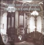 Catherine Ennis Plays the Father Willis Organ in Reading Town Hall