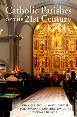 Catholic Parishes of the 21st Century - Zech, Charles E