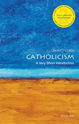 Catholicism: A Very Short Introduction - O'Collins, Gerald, SJ