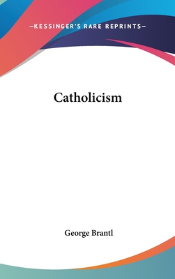 Catholicism - Brantl, George (Editor)