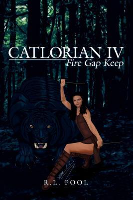 Catlorian Iv: Fire Gap Keep - Pool, R L