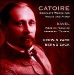 Catoire: Complete Works for Violin and Piano; Ravel: Pièce en forme de Habanera; Tzigane