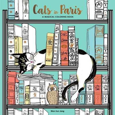 Cats in Paris: A Magical Coloring Book - Jang, Won-Sun