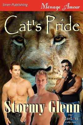 Cat's Pride (Siren Publishing Menage Amour Manlove) - Glenn, Stormy