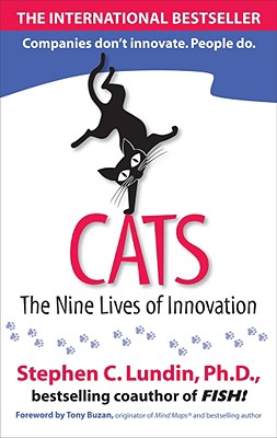 Cats: The Nine Lives of Innovation - Lundin, Stephen C, PH.D.