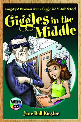 Caught'ya! Grammar with a Giggle for Middle School: Giggles in the Middle - Kiester, Jane Bell