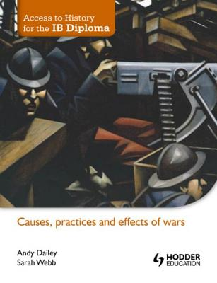 Causes, Practices and Effects of Wars - Dailey, Andy, and Webb, Sarah