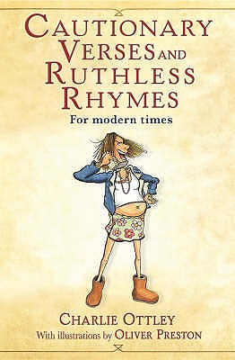 Cautionary Verses and Ruthless Rhymes - Ottley, Charlie
