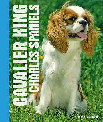 Cavalier King Charles Spaniels - Ewing, Susan M.