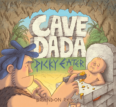 Cave Dada Picky Eater - Reese, Brandon