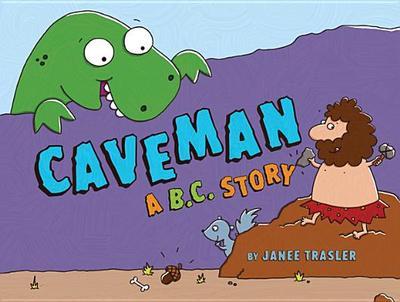Caveman: A B.C. Story - Trasler, Janee