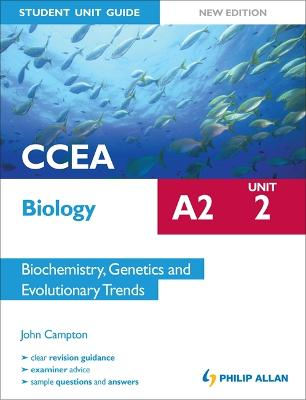 CCEA A2 Biology Student Unit Guide New Edition: Unit 2 Biochemistry, Genetics and Evolutionary Trends - Campton, John