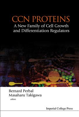Ccn Proteins: A New Family of Cell Growth and Differentiation Regulators - Perbal, Bernard
