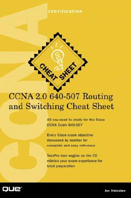 CCNA 2.0 640-507 Routing and Switching Cheat Sheet - Habraken, Joseph W