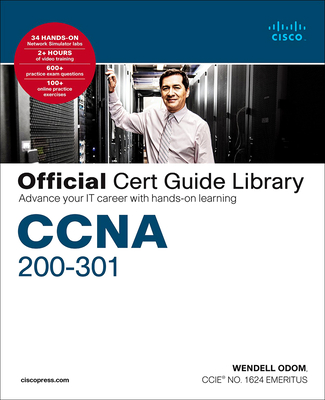 CCNA 200-301 Official Cert Guide Library: Advance Your It Career with Hands-On Learning - Odom, Wendell