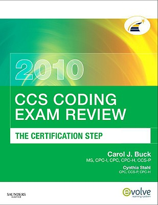 CCS Coding Exam Review: The Certification Step - Buck, Carol J, MS, Cpc
