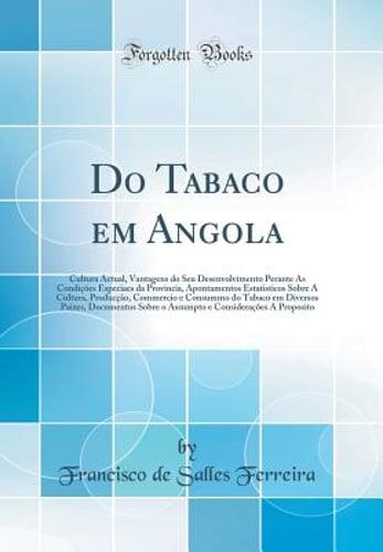 Do Tabaco Em Angola: Cultura Actual, Vantagens Do Seu Desenvolvimento Perante as