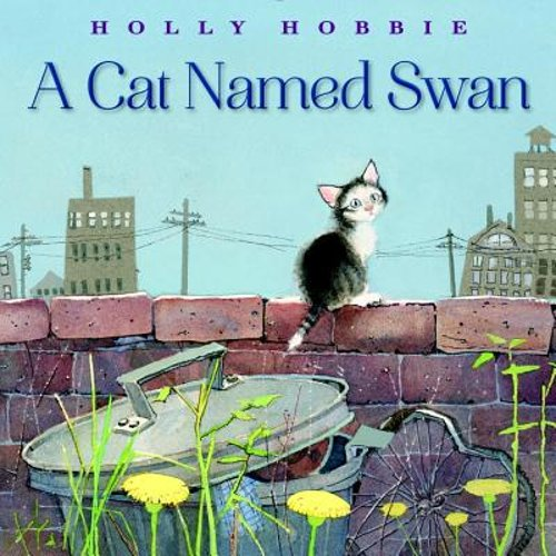 A Cat Named Swan by Holly Hobbie: New