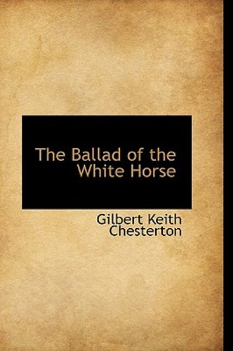 The Ballad Of The White Horse By G K Chesterton 2009 Hardcover