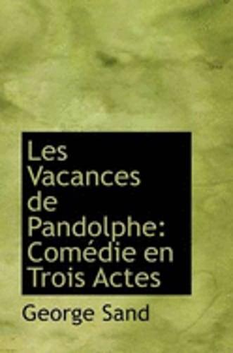 Les-Vacances-de-Pandolphe-Com-Die-En-Trois-Actes-by-pse-Sand-George-New