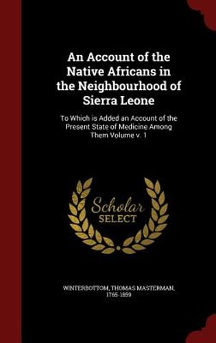 Details about An Account of the Native Africans in the Neighbourhood of  Sierra Leone: To Which