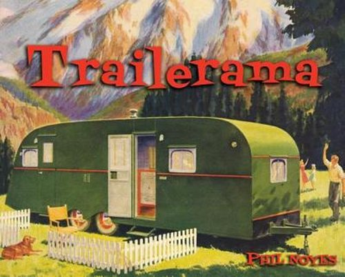 Trailerama-by-Phil-Noyes-Used