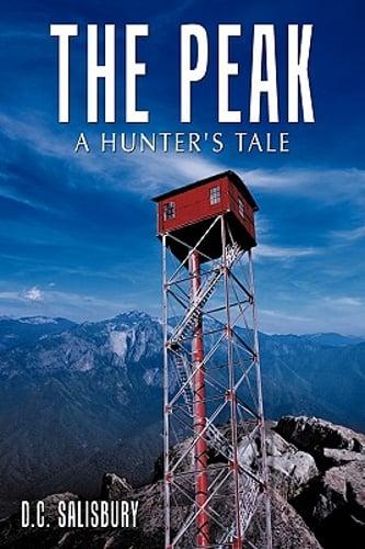 The Peak A Hunters Tale By D C Salisbury New 9781452094984 Ebay