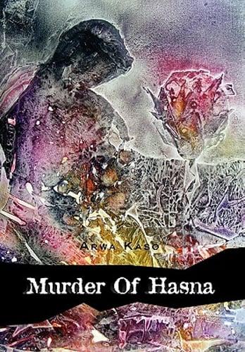 Murder of Hasna by Arwa Kaso: New 9781462853144 | eBay