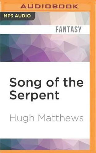 Pathfinder Tales: Song of the Serpent by Hugh Matthews (2016, MP3 CD,  Unabridged)
