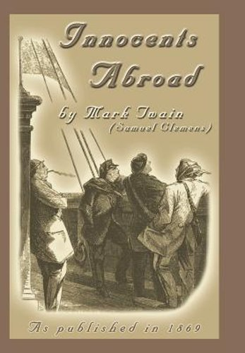 The Innocents Abroad Or The New Pilgrims Progress By Mark Twain