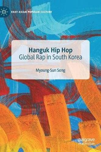 Hanguk Hip Hop Global Rap In South Korea By Myoung Sun Song New 9783030156961 Ebay