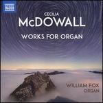 Cecilia McDowall: Works for Organ
