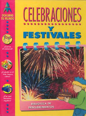 Celebraciones y Festivales - Goffe, Toni (Illustrator), and Chrisp, Peter, and Sanz, Maria T (Translated by)