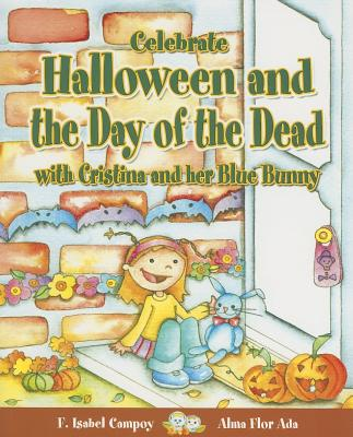 Celebrate Halloween and the Day of the Dead with Cristina and Her Blue Bunny - Campoy, F Isabel, and Ada, Alma Flor