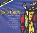 Celebrating Jesus Christ in Story & Music [includes DVD]