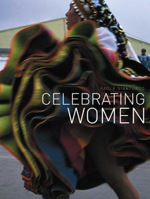 Celebrating Women - Gianturco, Paola (Photographer)