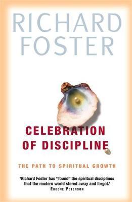 Celebration of Discipline: The Path to Spiritual Growth - Foster, Richard J.