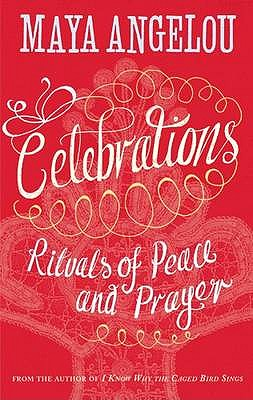 Celebrations: Rituals of Peace and Prayer - Angelou, Maya