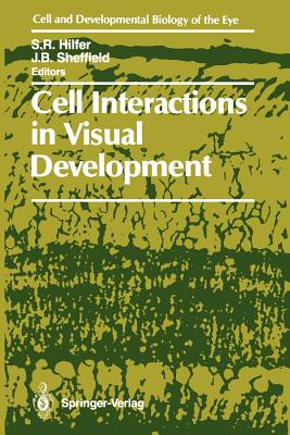 Cell Interactions in Visual Development - Hilfer, S Robert (Editor)