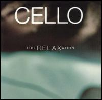 Cello for Relaxation - Christoph Eschenbach (piano); Cyprien Katsaris (piano); Dudley Moore (piano); Janos Starker (cello);...