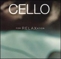 Cello for Relaxation - Christoph Eschenbach (piano); Cyprien Katsaris (piano); Dudley Moore (piano); Janos Starker (cello);...