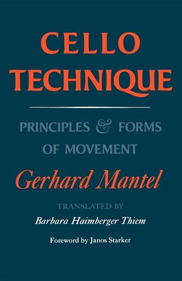 Cello Technique: Principles and Forms of Movement - Mantel, Gerhard