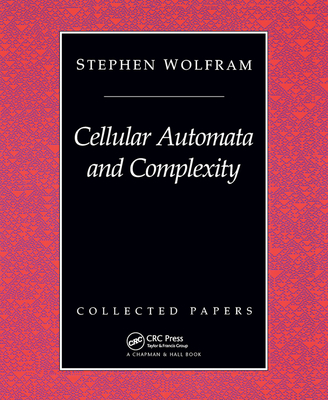 Cellular Automata and Complexity - Wolfram, Stephen