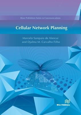 Cellular Network Planning - Sampaio de Alencar, Marcelo, and De Melo Carvalho Filho, Djalma, and Alencar, Marcelo S.