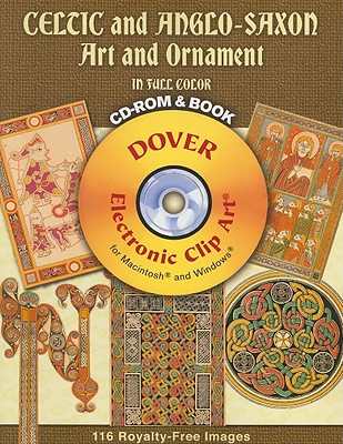 Celtic and Anglo-Saxon Art and Ornament in Full Color - Westwood, J O