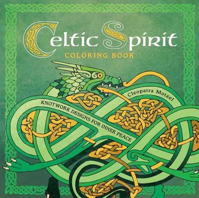 Celtic Spirit Coloring Book: Knotwork Designs for Inner Peace - Motzel, Cleopatra