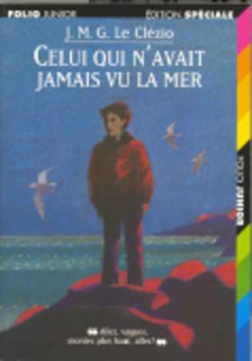 Celui qui n'avait jamais vu la mer/La montagne du dieu vivant - Le Clezio, J M G