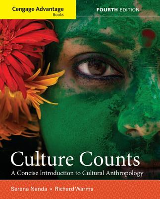 Cengage Advantage Books: Culture Counts: A Concise Introduction to Cultural Anthropology - Nanda, Serena, and Warms, Richard L